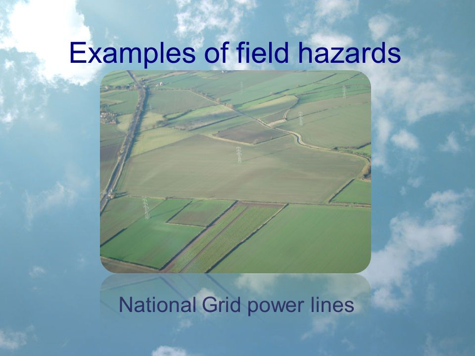Examples of field hazards National Grid power lines
