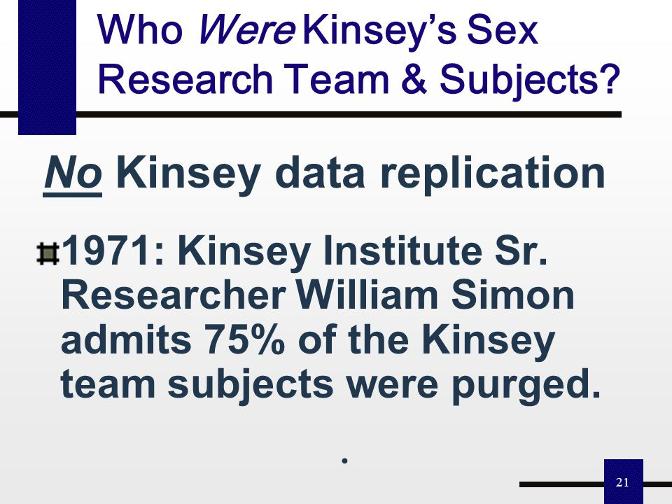 """20 Kinsey's """"definite pleasure"""" Kinsey's """"definite pleasure from the situation"""" was projected onto his boy laboratory sex specimens. They were orally,"""