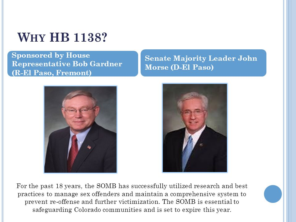 W HY HB 1138? Sponsored by House Representative Bob Gardner (R-El Paso, Fremont) Senate Majority Leader John Morse (D-El Paso) For the past 18 years,