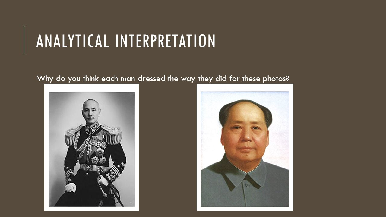 ANALYTICAL INTERPRETATION Why do you think each man dressed the way they did for these photos