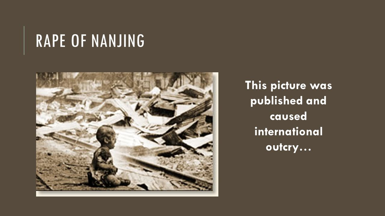 RAPE OF NANJING This picture was published and caused international outcry…