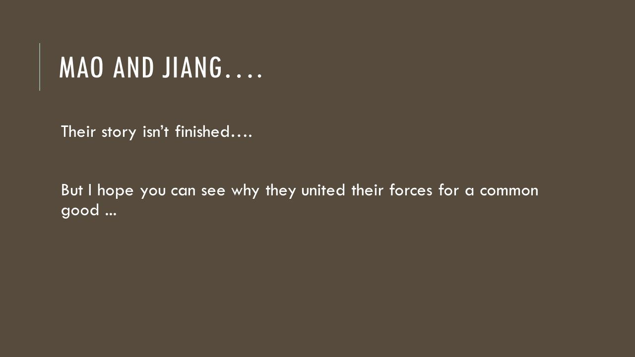 MAO AND JIANG…. Their story isn't finished….