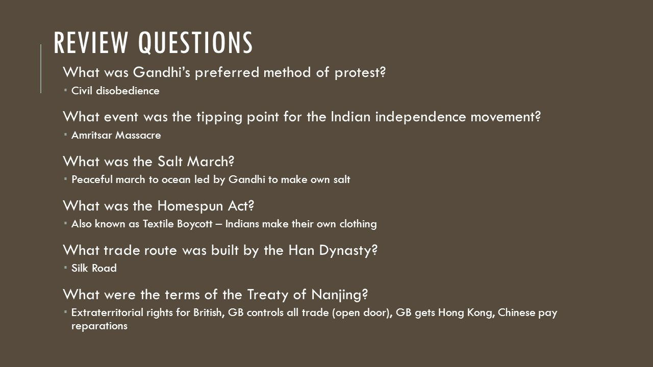 REVIEW QUESTIONS What was Gandhi's preferred method of protest.