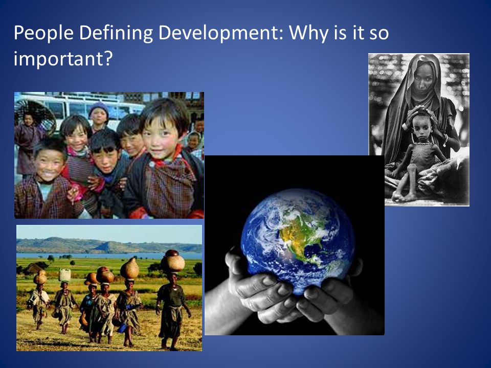 People Defining Development: Why is it so important