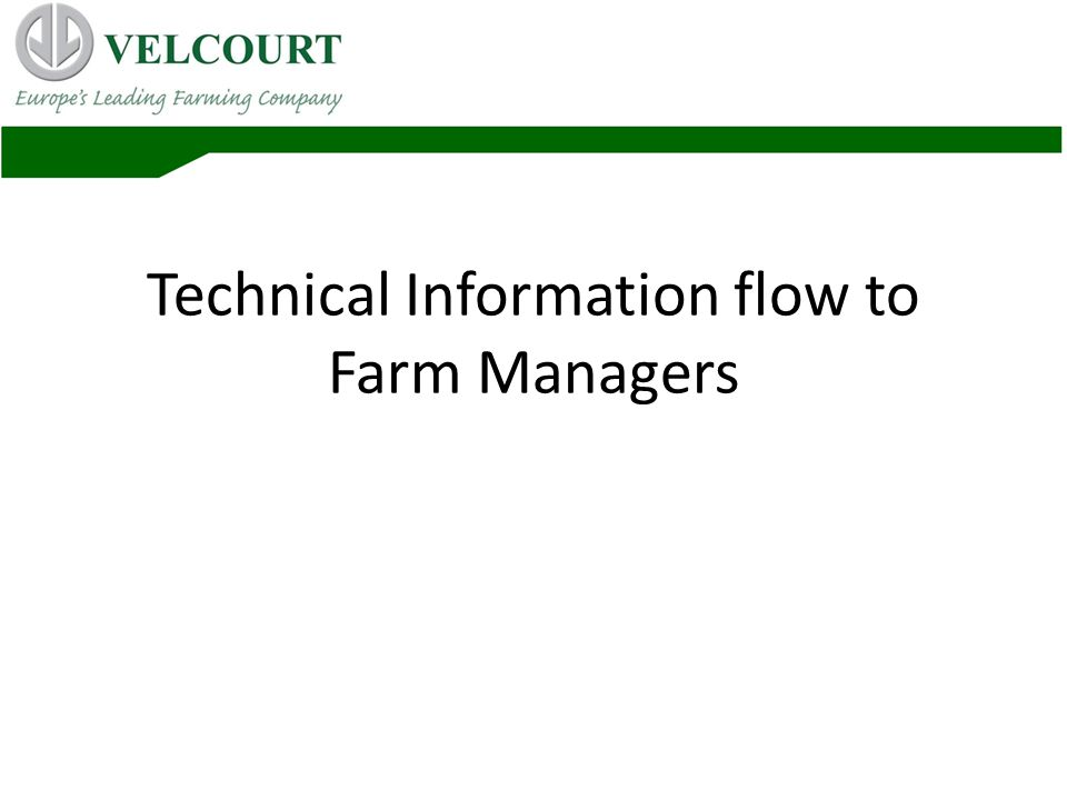 Technical Information flow to Farm Managers