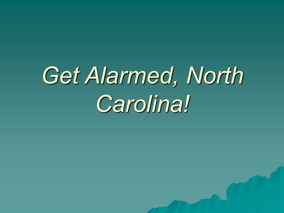 Get Alarmed, North Carolina!