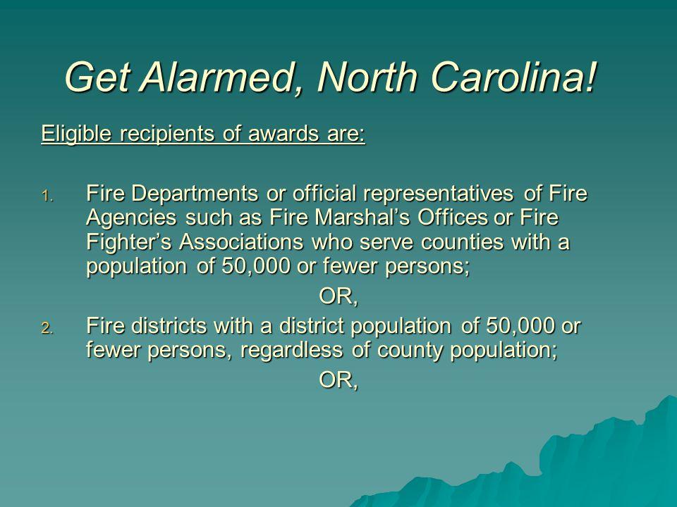 Get Alarmed, North Carolina. Eligible recipients of awards are: 1.