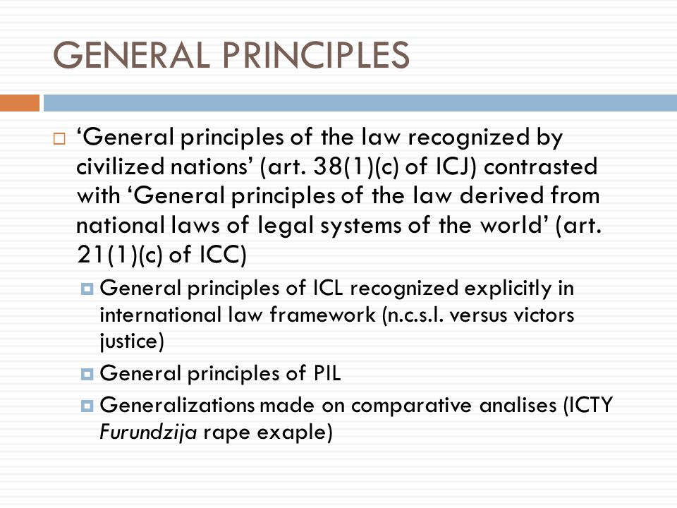 GENERAL PRINCIPLES  'General principles of the law recognized by civilized nations' (art.