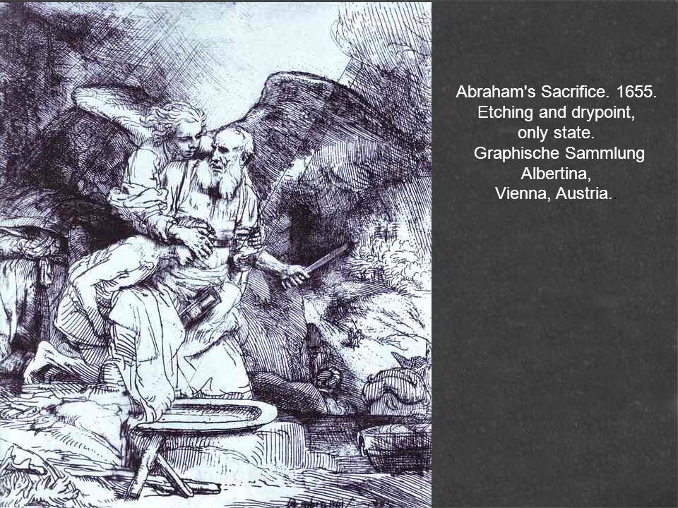 Abraham s Sacrifice. 1655. Etching and drypoint, only state.