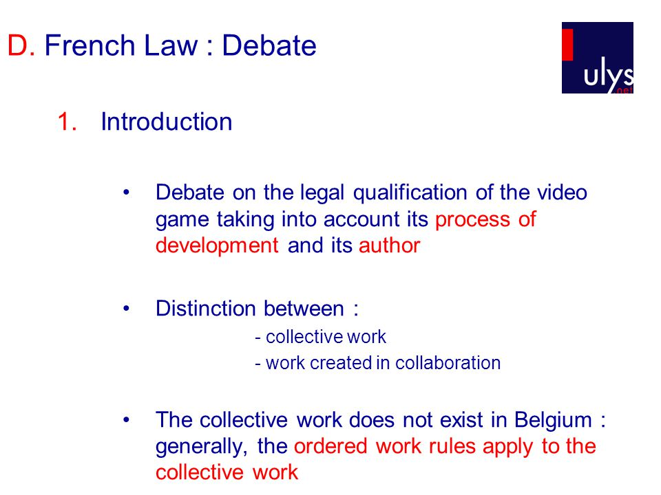 D. French Law : Debate 1.Introduction Debate on the legal qualification of the video game taking into account its process of development and its autho