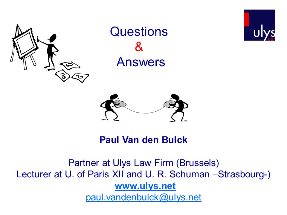 Questions & Answers Paul Van den Bulck Partner at Ulys Law Firm (Brussels) Lecturer at U.