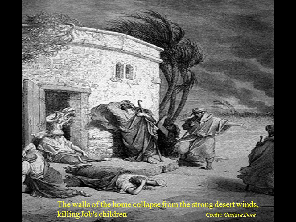 24 The walls of the home collapse from the strong desert winds, killing Job s children Credit: Gustave Doré