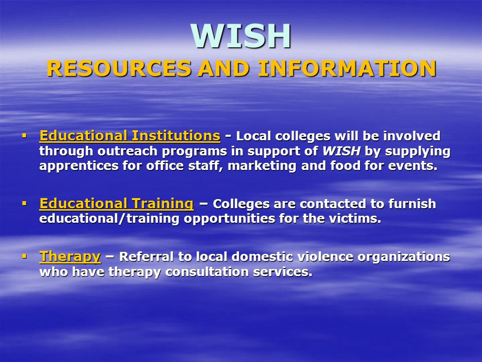  Educational Institutions - Local colleges will be involved through outreach programs in support of WISH by supplying apprentices for office staff, m