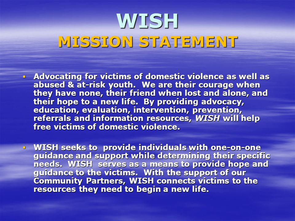  With the collaborative resources of WISH, we are able to tap into various community resources.