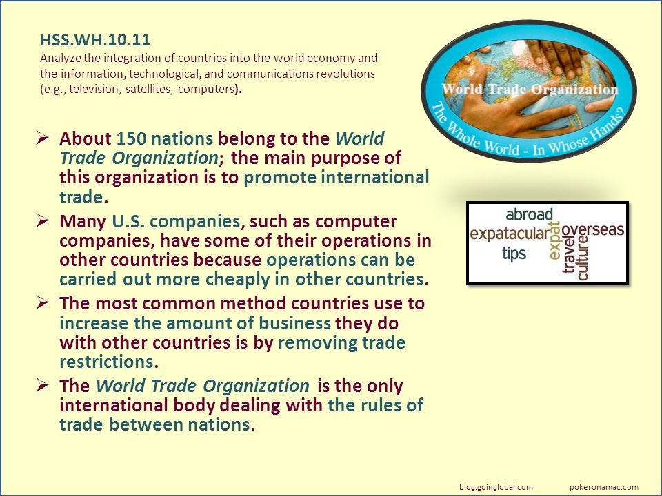 HSS.WH.10.11 Analyze the integration of countries into the world economy and the information, technological, and communications revolutions (e.g., tel