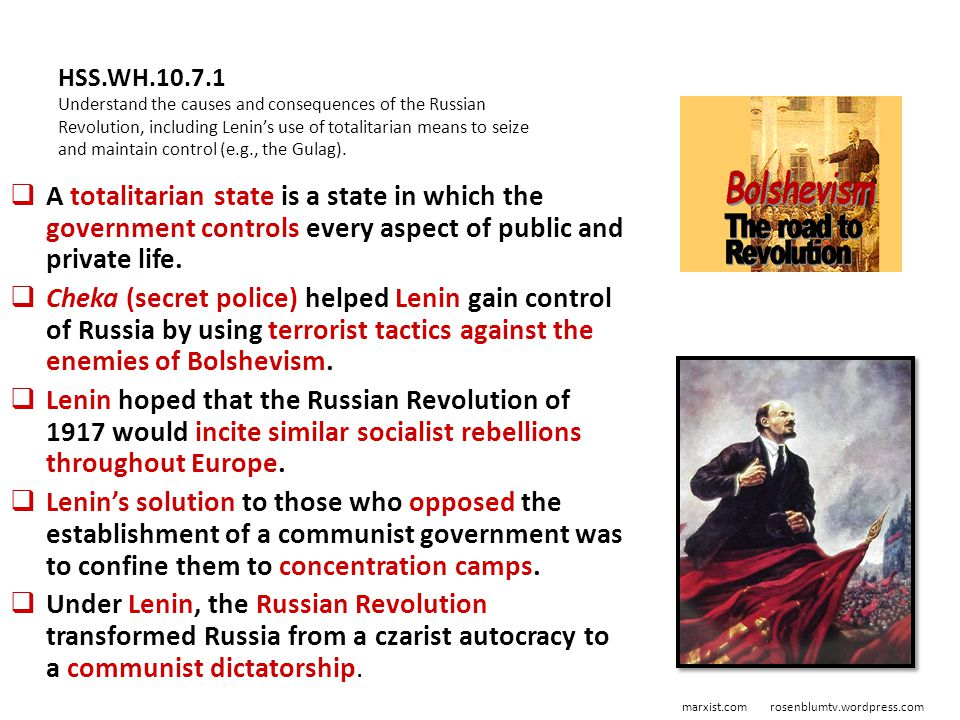 HSS.WH.10.7.1 Understand the causes and consequences of the Russian Revolution, including Lenin's use of totalitarian means to seize and maintain cont