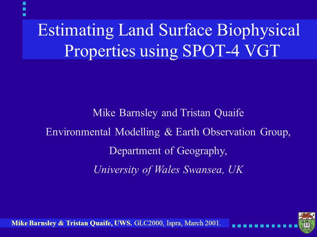 Mike Barnsley & Tristan Quaife, UWS. GLC2000, Ispra, March 2001.