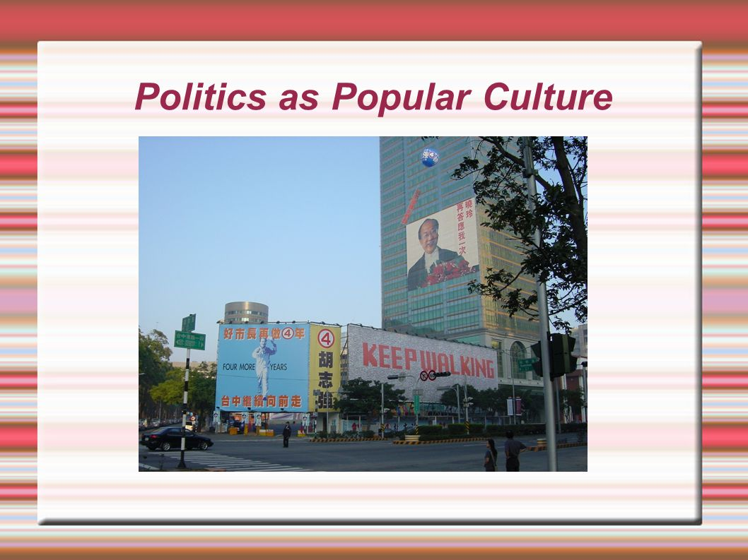Politics as Popular Culture and the Authoritarian Mindset  Elite politics vs.