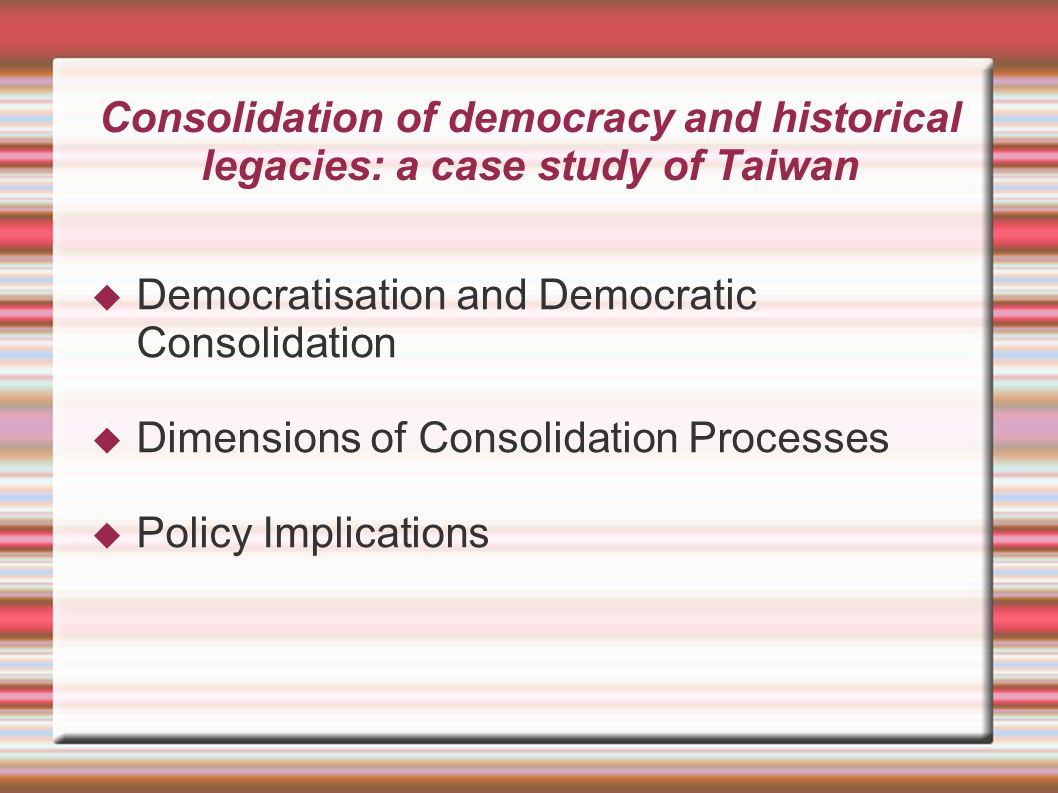 Democratisation and Democratic Consolidation  What is democratic consolidation.