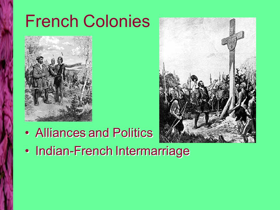 French Colonies Alliances and Politics Indian-French Intermarriage Alliances and Politics Indian-French Intermarriage