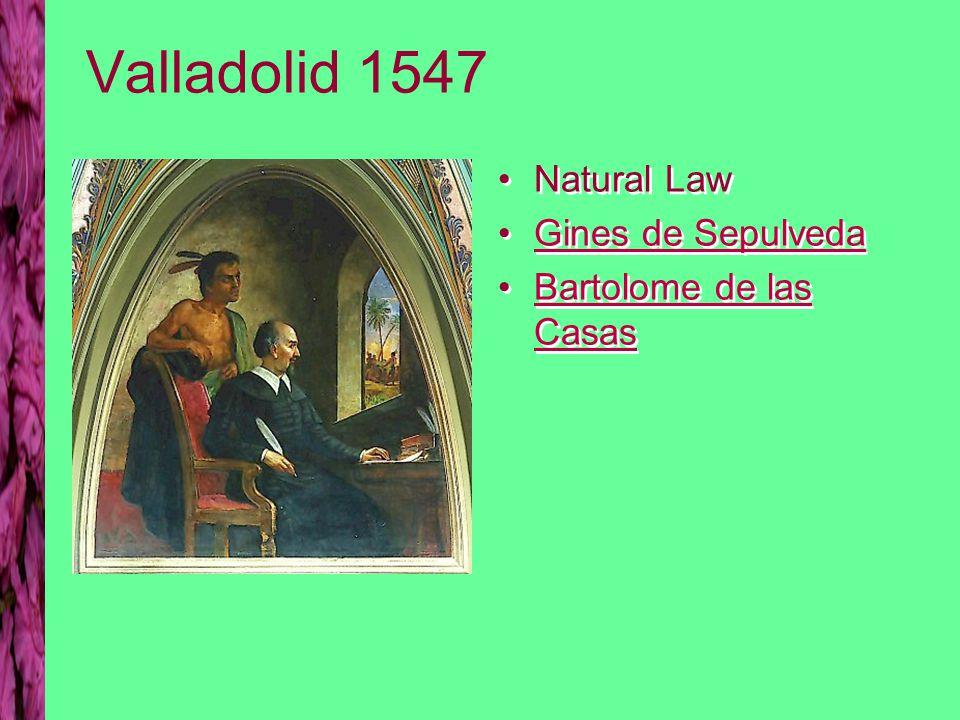 Valladolid 1547 Natural Law Gines de Sepulveda Bartolome de las CasasBartolome de las Casas