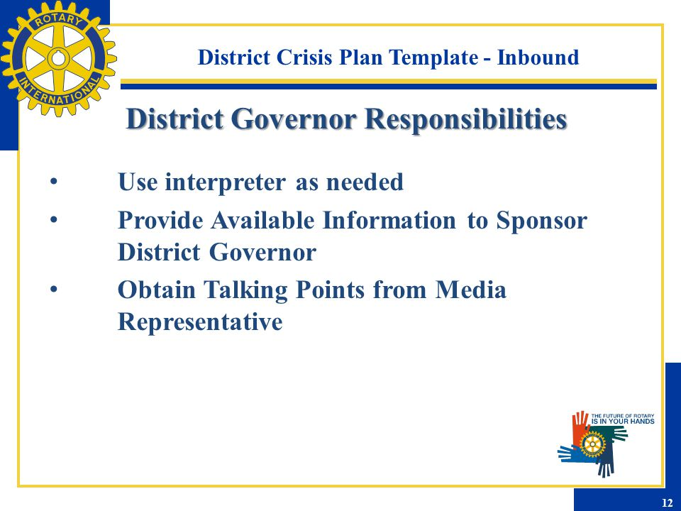 District Crisis Plan Template - Inbound Use interpreter as needed Provide Available Information to Sponsor District Governor Obtain Talking Points fro