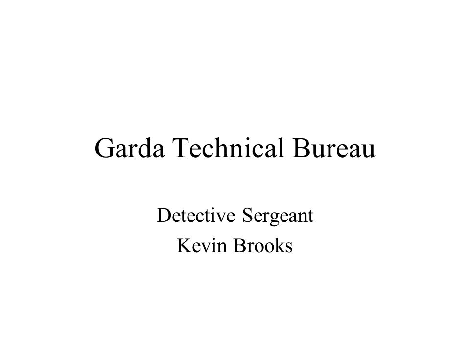 Garda Technical Bureau Detective Sergeant Kevin Brooks