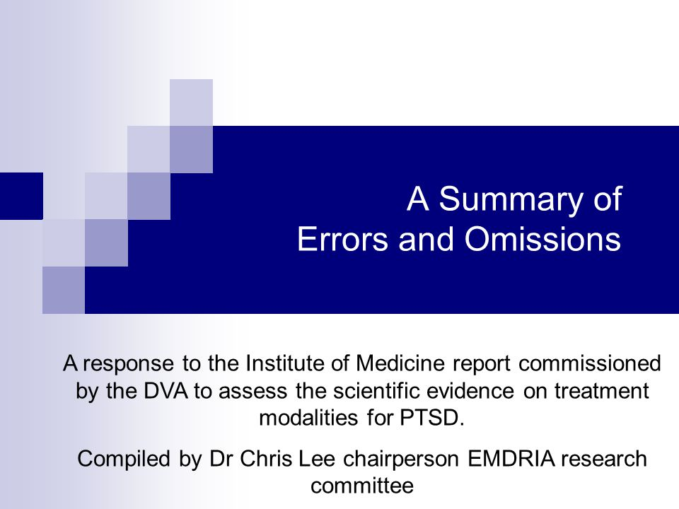The IOM committee concluded: This conclusion is erroneous as the report: 1.Failed to consider available studies in support of EMDR.
