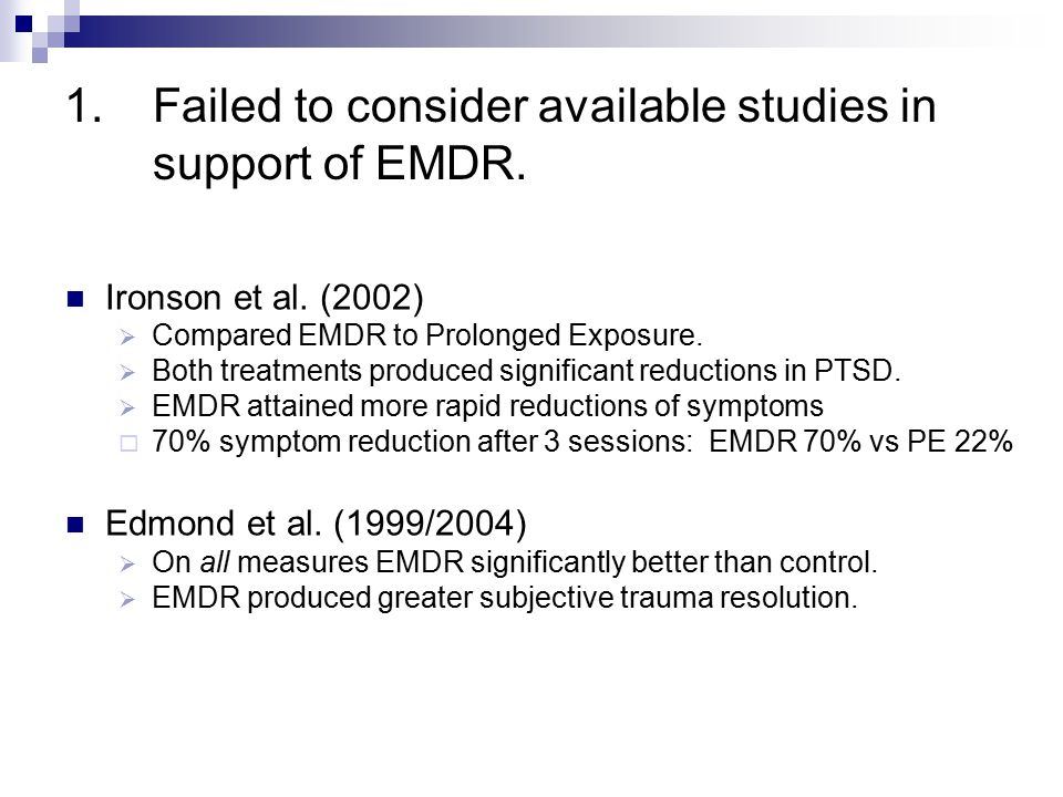 1.Failed to consider available studies in support of EMDR.