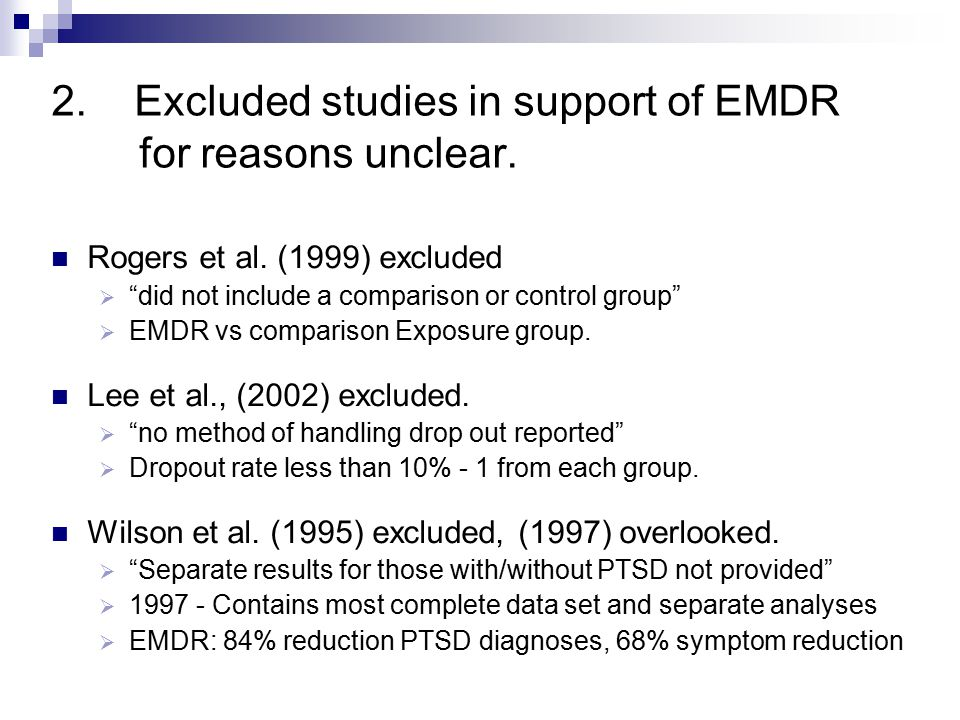 2.Excluded studies in support of EMDR for reasons unclear.