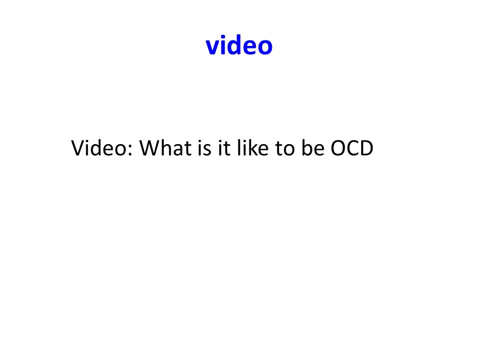 video Video: What is it like to be OCD