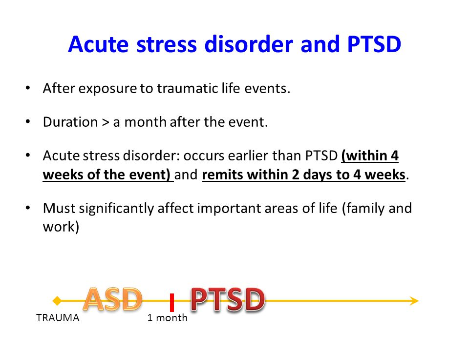 Acute stress disorder and PTSD After exposure to traumatic life events.