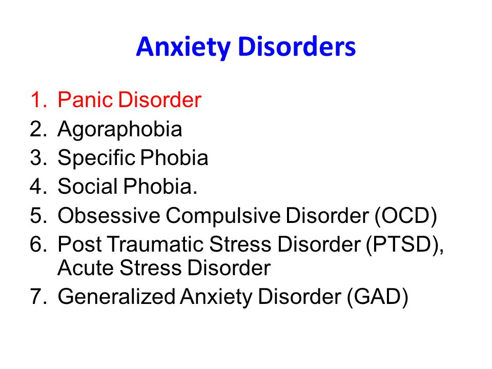 Anxiety Disorders 1.Panic Disorder 2.Agoraphobia 3.Specific Phobia 4.Social Phobia.