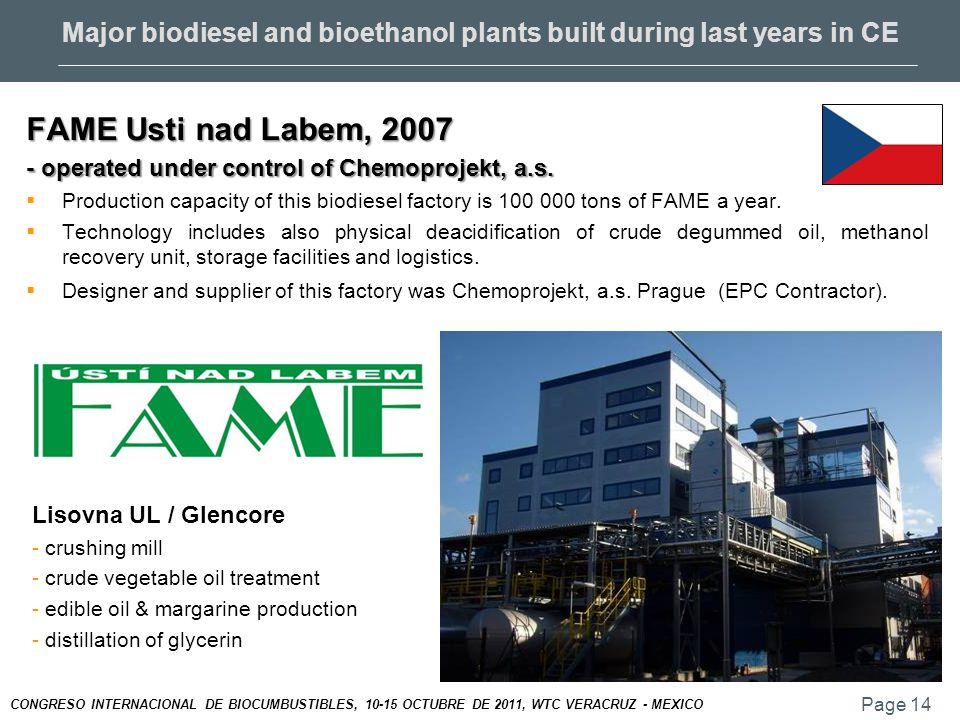 Page 14 CONGRESO INTERNACIONAL DE BIOCUMBUSTIBLES, 10-15 OCTUBRE DE 2011, WTC VERACRUZ - MEXICO FAME Usti nad Labem, 2007 - operated under control of Chemoprojekt, a.s.