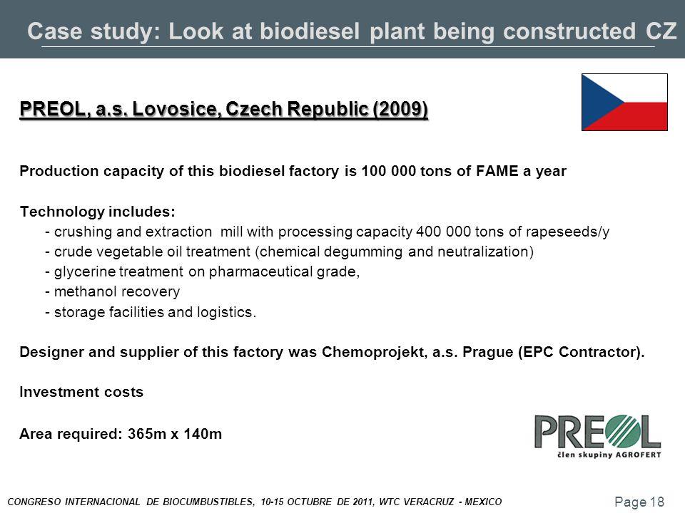 Page 18 CONGRESO INTERNACIONAL DE BIOCUMBUSTIBLES, 10-15 OCTUBRE DE 2011, WTC VERACRUZ - MEXICO Case study: Look at biodiesel plant being constructed CZ PREOL, a.s.