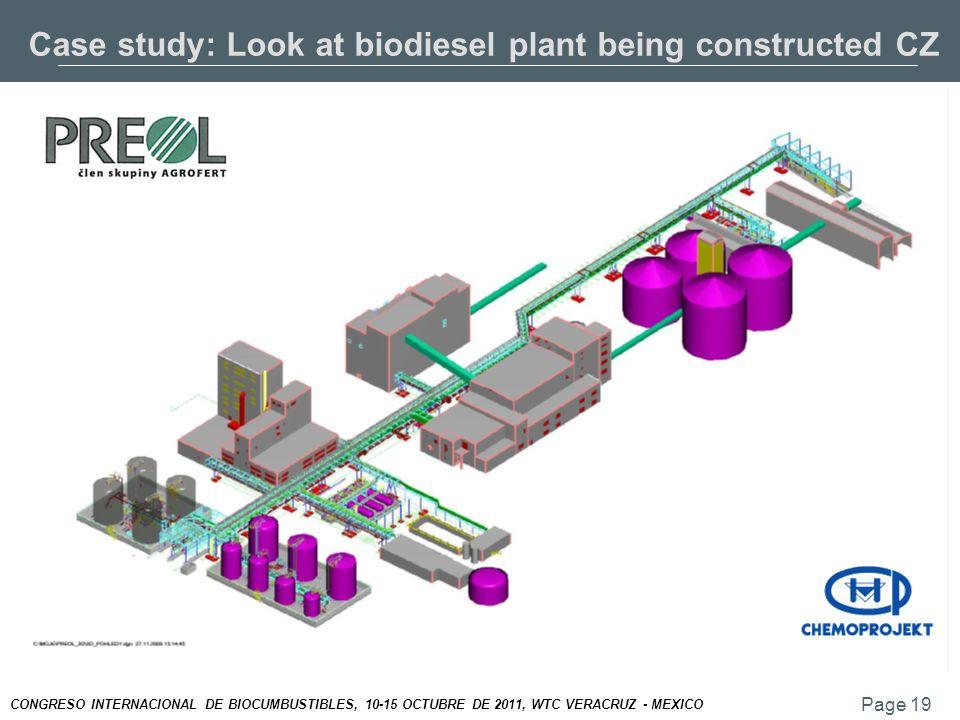 Page 19 CONGRESO INTERNACIONAL DE BIOCUMBUSTIBLES, 10-15 OCTUBRE DE 2011, WTC VERACRUZ - MEXICO Case study: Look at biodiesel plant being constructed CZ
