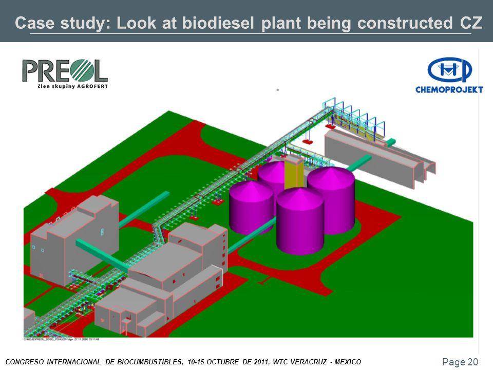 Page 20 CONGRESO INTERNACIONAL DE BIOCUMBUSTIBLES, 10-15 OCTUBRE DE 2011, WTC VERACRUZ - MEXICO Case study: Look at biodiesel plant being constructed CZ