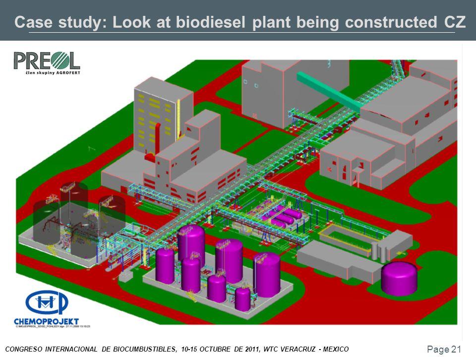 Page 21 CONGRESO INTERNACIONAL DE BIOCUMBUSTIBLES, 10-15 OCTUBRE DE 2011, WTC VERACRUZ - MEXICO Case study: Look at biodiesel plant being constructed CZ