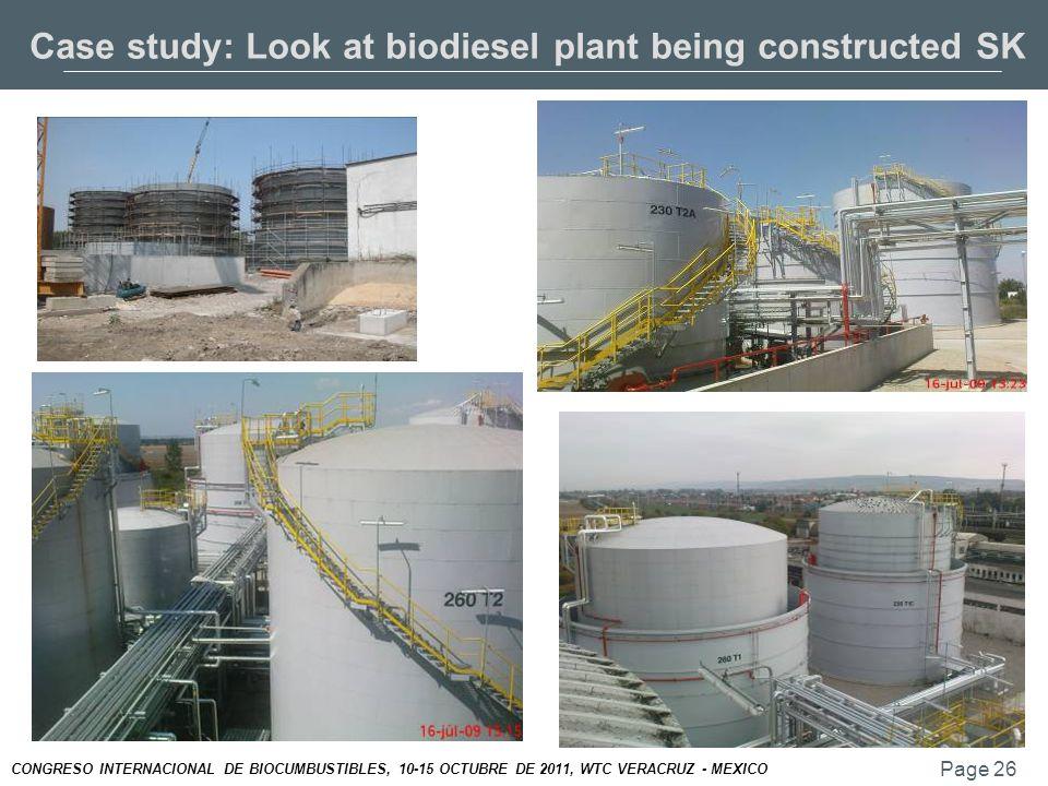 Page 26 CONGRESO INTERNACIONAL DE BIOCUMBUSTIBLES, 10-15 OCTUBRE DE 2011, WTC VERACRUZ - MEXICO Case study: Look at biodiesel plant being constructed SK