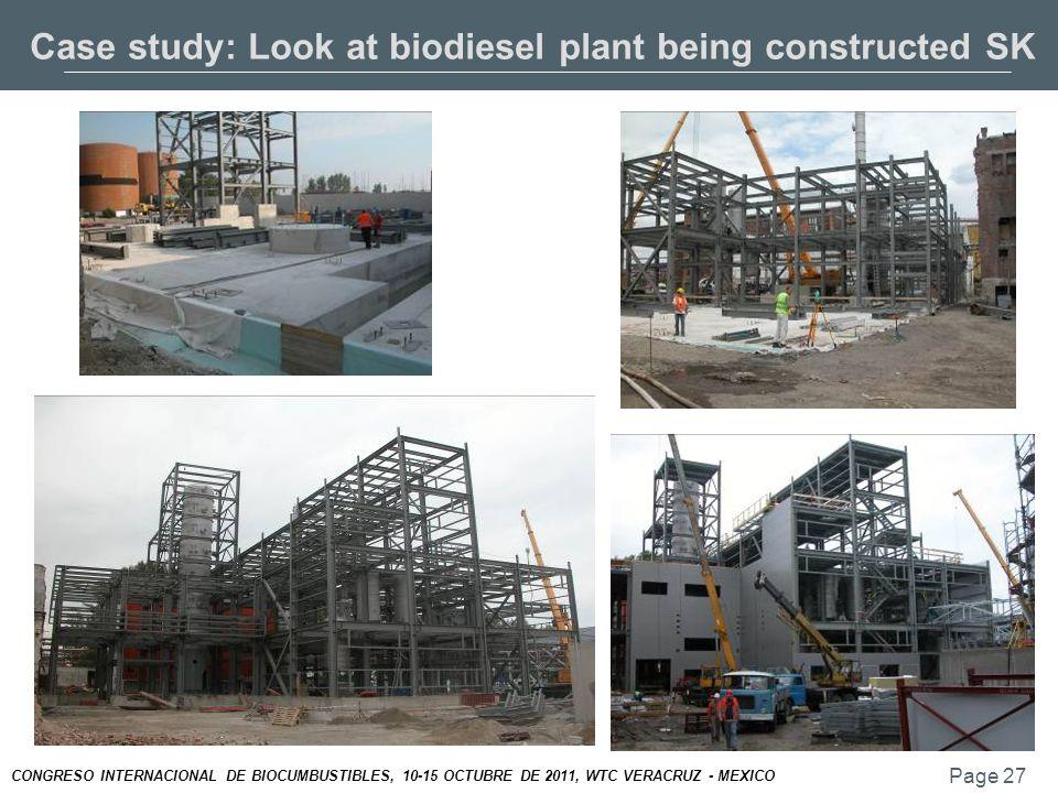 Page 27 CONGRESO INTERNACIONAL DE BIOCUMBUSTIBLES, 10-15 OCTUBRE DE 2011, WTC VERACRUZ - MEXICO Case study: Look at biodiesel plant being constructed SK