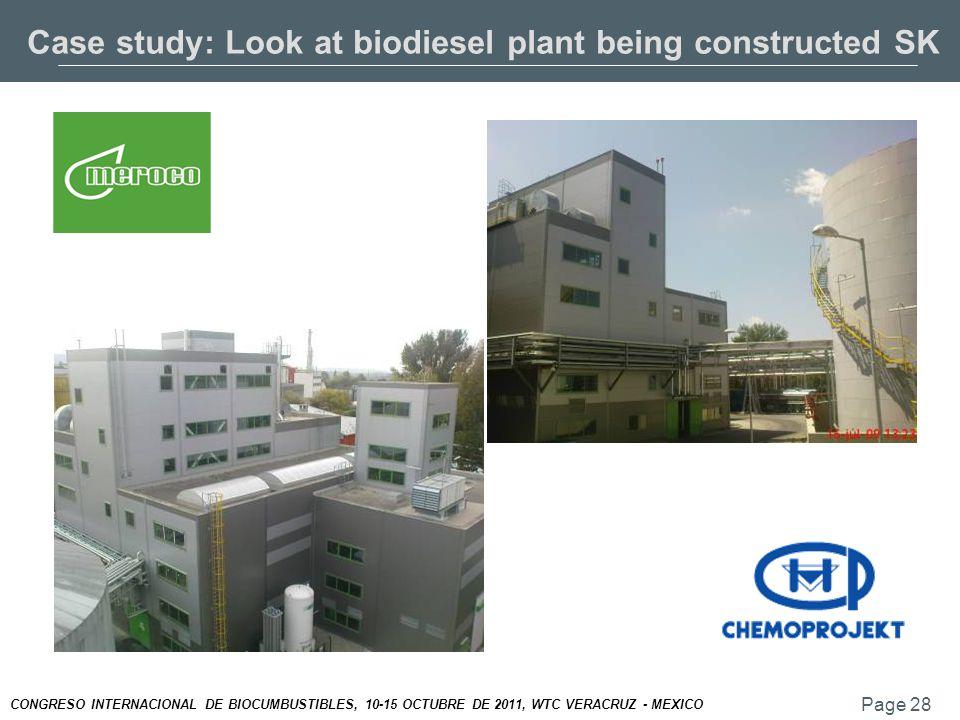 Page 28 CONGRESO INTERNACIONAL DE BIOCUMBUSTIBLES, 10-15 OCTUBRE DE 2011, WTC VERACRUZ - MEXICO Case study: Look at biodiesel plant being constructed SK