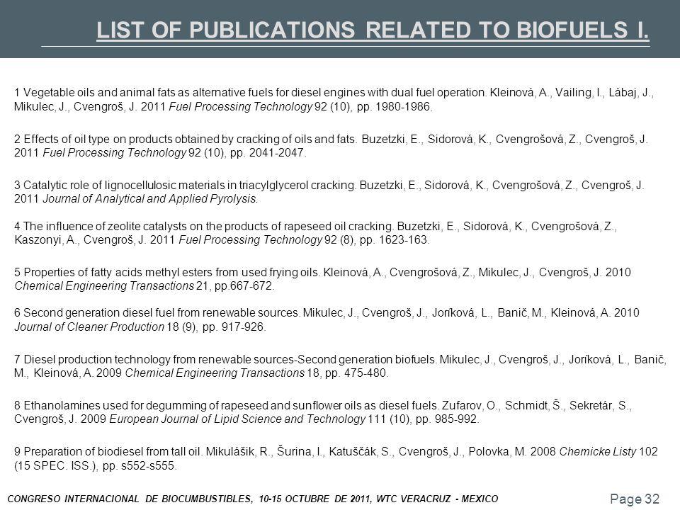 Page 32 CONGRESO INTERNACIONAL DE BIOCUMBUSTIBLES, 10-15 OCTUBRE DE 2011, WTC VERACRUZ - MEXICO LIST OF PUBLICATIONS RELATED TO BIOFUELS I.