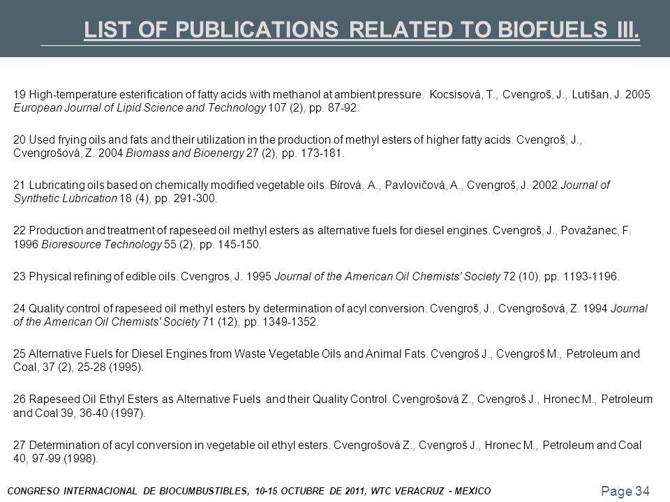 Page 34 CONGRESO INTERNACIONAL DE BIOCUMBUSTIBLES, 10-15 OCTUBRE DE 2011, WTC VERACRUZ - MEXICO 19 High-temperature esterification of fatty acids with methanol at ambient pressure.