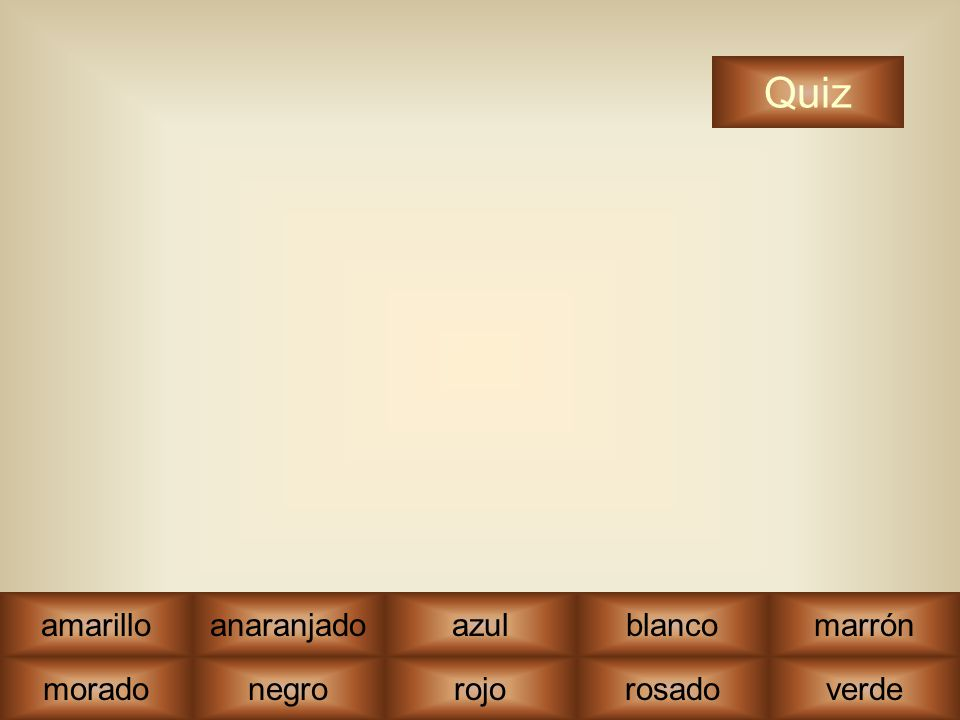 morado negrorojorosadoverde amarilloanaranjadoblancomarrón Quiz azul