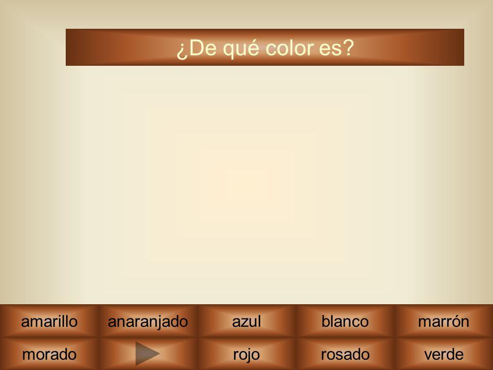 moradonegrorojoverde amarilloanaranjadoazulblancomarrón ¿De qué color es? rosado