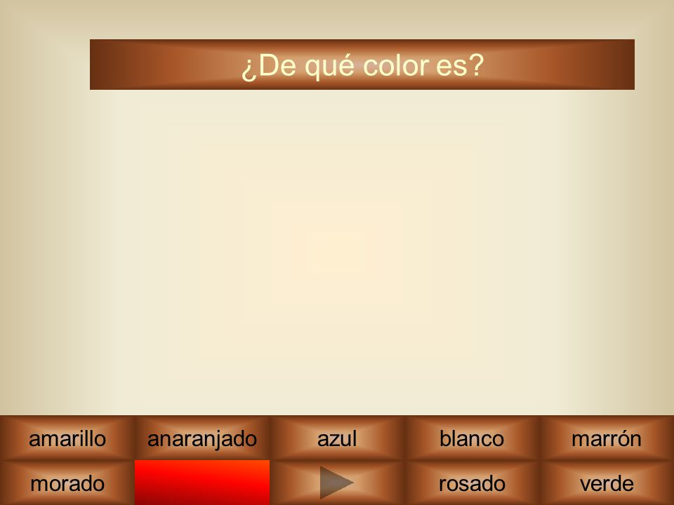 rojo marrón ¿De qué color es? amarilloazul rosadoverde blanco morado anaranjado
