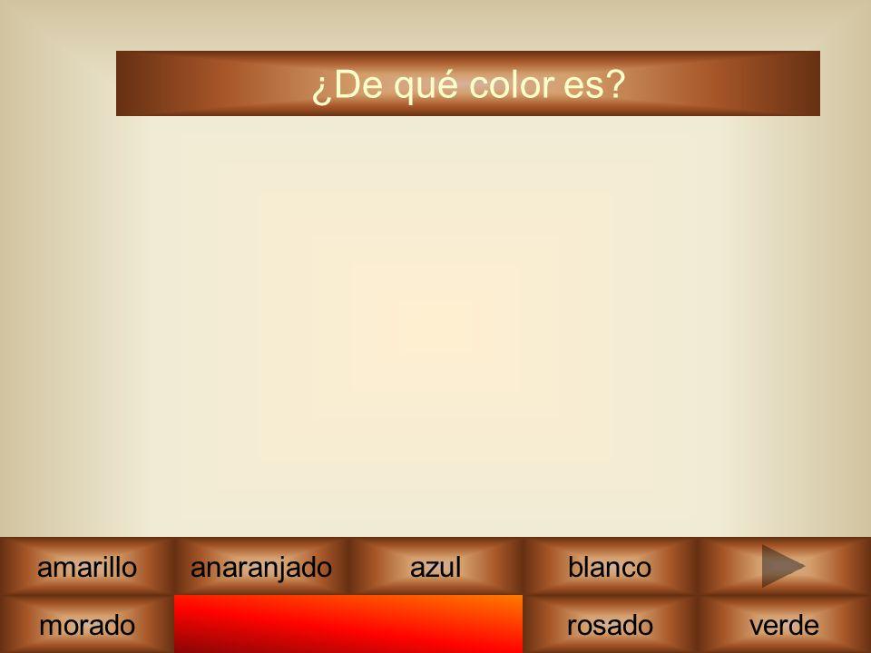 marrón ¿De qué color es? amarilloazul rosadoverde blanco morado anaranjado