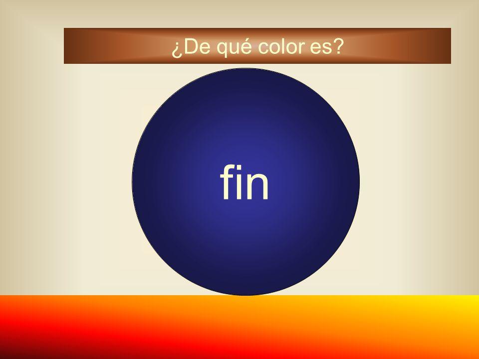fin ¿De qué color es?