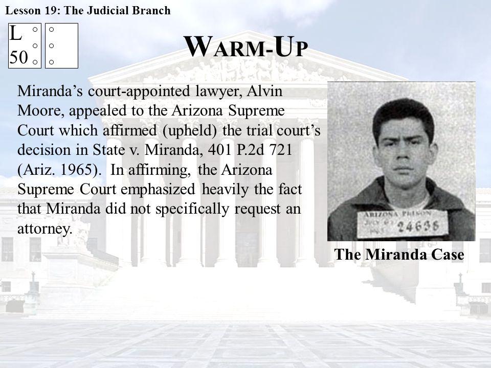 W ARM- U P Lesson 19: The Judicial Branch IMPORTANT BACKGROUND Escobedo v.