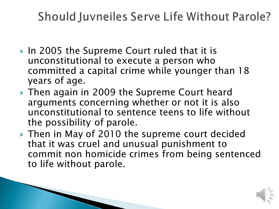  In 2005 the Supreme Court ruled that it is unconstitutional to execute a person who committed a capital crime while younger than 18 years of age.